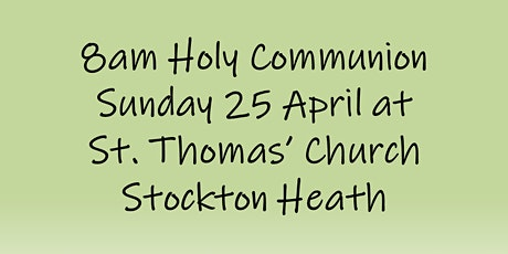8am Holy Communion on Sunday 25 April tickets