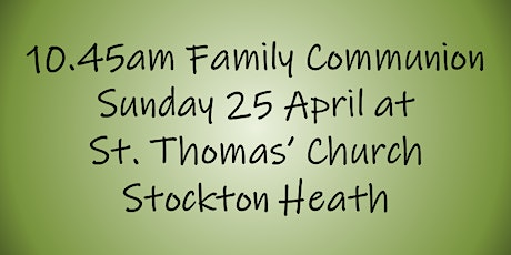 10.45am Family Communion on Sunday 25 April tickets