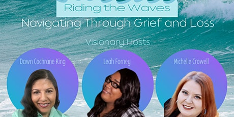 Riding the Waves: Navigating Through Grief and Loss tickets