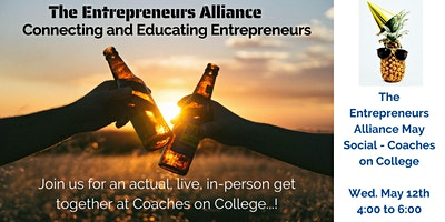 The Entrepreneurs Alliance – May Social at Coaches on College