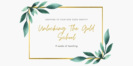 Unlocking the Gold  - Adapting To Your God Sized Identity School tickets