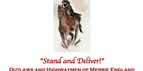 Stand and Deliver! Outlaws and Highwaymen of Merrie England tickets
