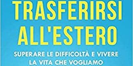 """""""TRASFERIRSI ALL'ESTERO"""". Presentazione online del libro. biglietti"""