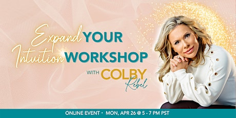 EXPAND YOUR INTUITION WORKSHOP WITH COLBY REBEL tickets
