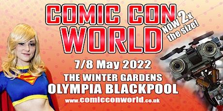 Comic Con World - Blackpool May 2022 tickets