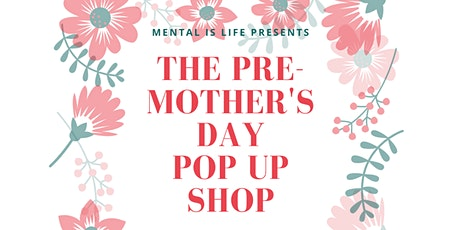 Pre-Mother's Day Pop Up tickets