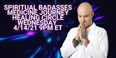 Spiritual Badasses Medicine Journey Healing Circle tickets