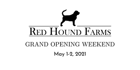 Red Hound Farms Grand Opening! tickets