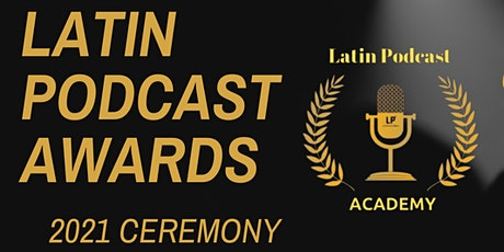 Latin Podcast Awards  2021 Ceremony | Ceremonia boletos