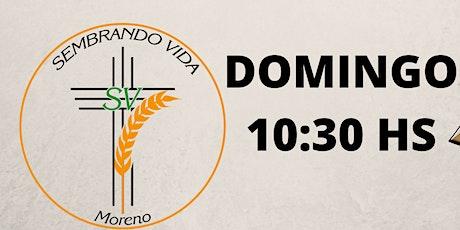 SEMBRANDO VIDA MORENO- CULTO DOMINGO 10:30 HS entradas
