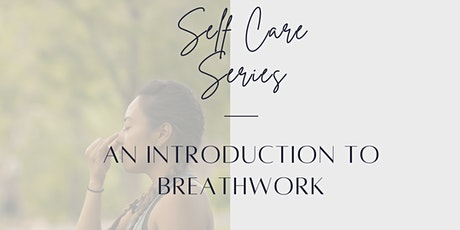 Self Care Series - An Introduction to Breathwork tickets