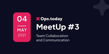 xOps Meetup #3 | Team Collaboration and Communication tickets
