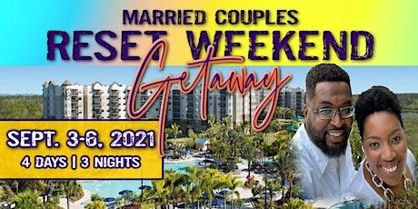 Married Couples Reset Weekend Getaway tickets