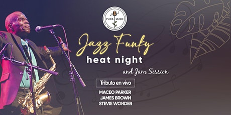 JAZZ FUNKY HEAT NIGHT- TRIBUTO EN VIVO A TRES GRANDES DEL FUNK boletos