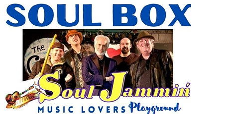Soul Box at Soul Jammin' OUTDOOR  Music Concert Hall tickets
