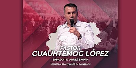 Reunión especial - Pastor Cuauhtémoc López | 17 de abril de 2021 boletos