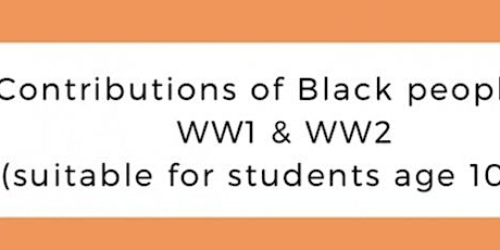 YBTN: Contributions of Black People to WW1 & WW2 (students aged 10-16) tickets