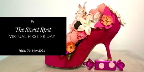 Virtual First Friday : The Sweet Spot (monthly for members only) tickets