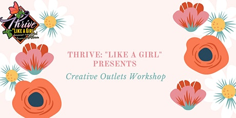 Thrive Like a Girl: Creative Outlets Workshop tickets