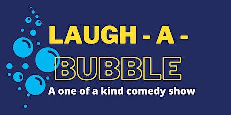Laugh-a-bubble tickets