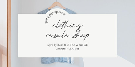 Spring Pop-Up Event | Clothing Re-Sale Shop tickets