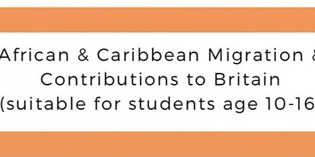 YBTN: African & Caribbean Migration & Contributions to Britain (age 10-16) tickets