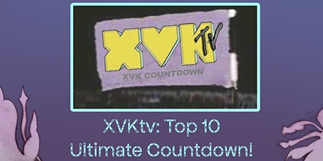 XVKtv Ultimate Top 10 Countdown! tickets