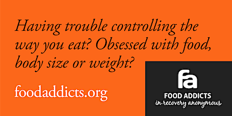 Food Addicts in Recovery Anonymous  Zoom Meeting-Monday 7PM tickets