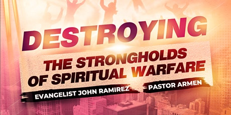 Destroying the Strongholds of Spiritual Warfare W/ Evangelist John Ramirez tickets