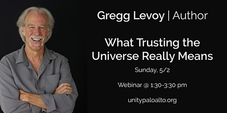 What Trusting the Universe Really Means - Webinar with Gregg Levoy tickets