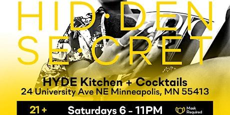 Hidden Secret  @ Hyde Kitchen + Cocktails tickets