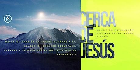 Noche de Adoración : CERCA DE JESÚS boletos