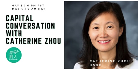 Capital Conversation with Catherine  Zhou, HSBC tickets