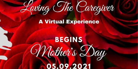 """Loving The Caregiver: A Virtual Experience"" tickets"