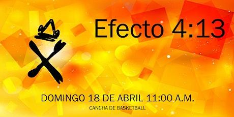 EFECTO 4:13 Presencial - Domingo 18 Abril 11:00 a.m. boletos