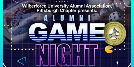 Wilberforce Alumni Association, Pittsburgh Chapter Game Night tickets