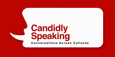 Copy of Candidly Speaking: Conversations Across Cultures (Virtual) tickets