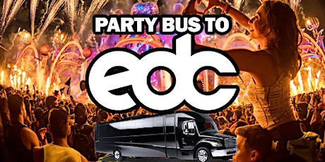 Luxury Party Bus to EDC 2021  tickets