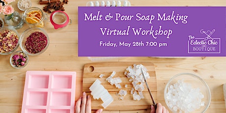 Melt & Pour Soap Making Virtual Workshop tickets