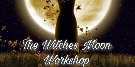 The Witches Moon Workshop tickets