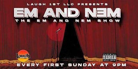 Laugh 1st Presents EM AND NEM COMEDY SHOW tickets