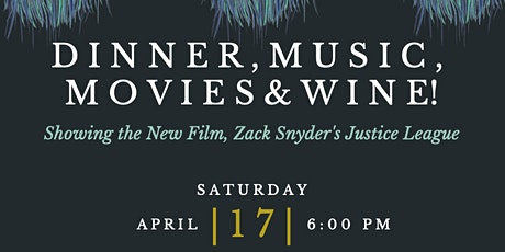 Dinner, Music & Movies! Showing the New Film, Zack Snyder's Justice League tickets