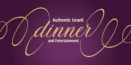 Authentic Israeli Dinner w/ Entertainment - Cooked by Chef from Israel tickets