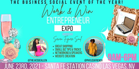 The Business Social Event of The Year- The Work and Win Entrepreneur Expo ! tickets