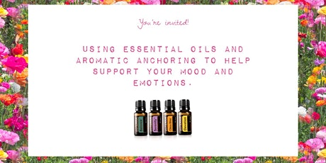Essential oils and aromatic anchoring to support your moods and emotions tickets