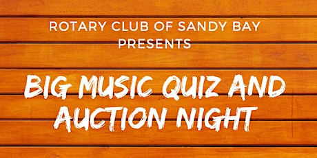 Rotary Club of Sandy Bay MUSIC QUIZ and FUNDRAISING AUCTION tickets