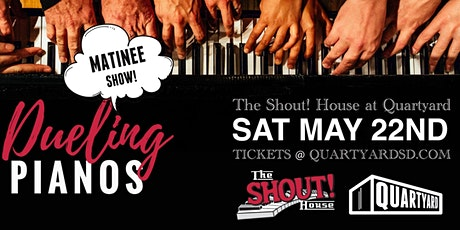 Shout! House Dueling Pianos at Quartyard *MATINEE* tickets