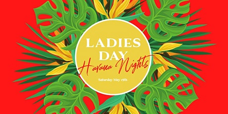 Ladies Day 2021 - Havana Nights tickets
