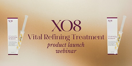 Vital Refining Treatment Product Launch Webinar tickets