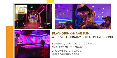 Play - Drink - Have Fun | At Melbourne's Revolutionary Social Playground tickets